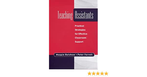 Teaching Assistants: Practical Strategies for Effective Classroom Support
