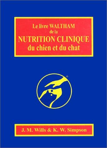 Le livre Waltham de la nutrition clinique du chien et du chat par Wills