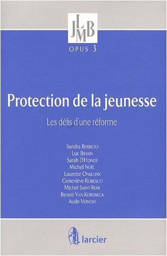Protection de la jeunesse : Les défis d'une réforme par Luc Bihain