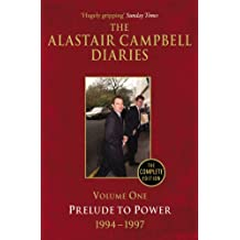 Diaries Volume One: Prelude to Power (The Alastair Campbell Diaries Book 1)