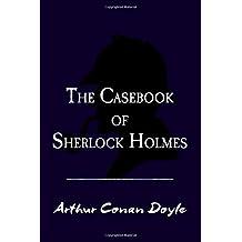 The Casebook of Sherlock Holmes: Original and Unabridged (Translate House Classics)