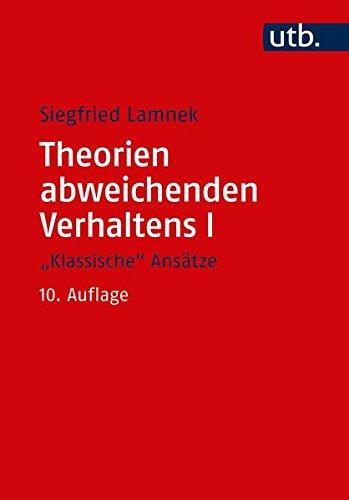 """Theorien abweichenden Verhaltens I - \""""Klassische Ansätze\"""""""