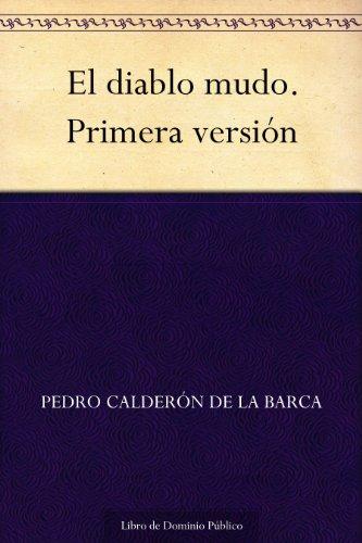 El diablo mudo. Primera versión por Pedro Calderón de la Barca