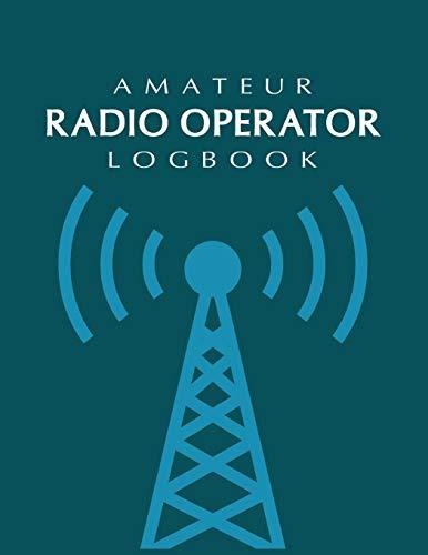 Amateur Radio Operator Logbook: Ham Radio Contact Keeper Journal; HAM Radio Log Book; Amateur Ham Radio Station Log Book;  Ham Radio Communication ... Radio-Wave Frequency & Power Test Logbook