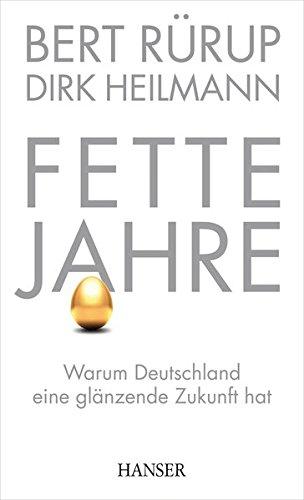 Fette Jahre: Warum Deutschland eine glänzende Zukunft hat