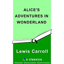 Alice's Adventures In Wonderland: Lewis Carroll (Illustrated) (English Edition)