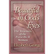 Beautiful in God's Eyes by Elizabeth George (1998-02-02)