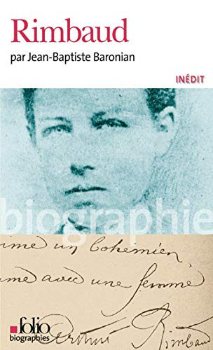 Rimbaud (Folio Biographies t. 58) par Jean-Baptiste Baronian