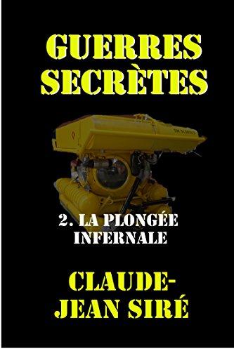 Book's Cover of La plongée infernale  Guerres secrètes tome 2 Les batailles de lombre t 17