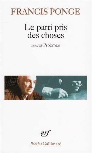 Le Parti pris des choses / Proêmes / Douze petits écrits (Poésie) por Francis Ponge