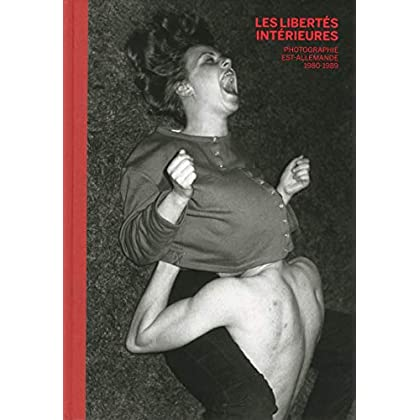 Les libertés intérieures - Photographie est-allemande - 1980-1989