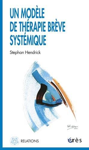 Un modèle de thérapie brève systémique par Stephane Hendrick