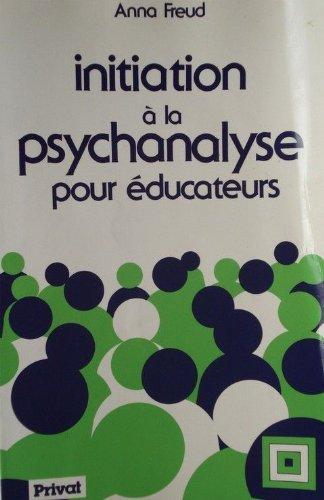Initiation a la psychanalyse pour educateurs