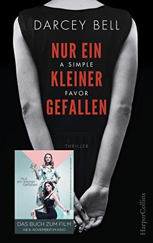 Nur ein kleiner Gefallen - A Simple Favor: Das Buch zum Kinofilm mit Blake Lively und Anna Kendrick