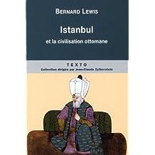 Istanbul et la civilisation ottomane