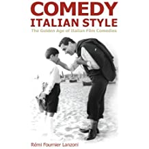 Comedy Italian Style: The Golden Age of Italian Film Comedies by R?mi Fournier Lanzoni (2009-05-15)