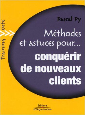 Méthodes et astuces pour,conquérir de nouveaux clients