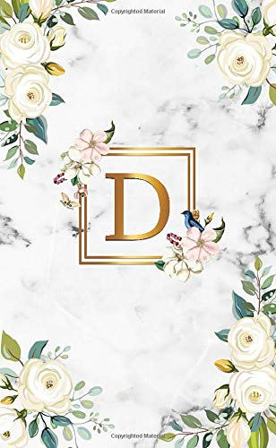 D: Initial Monogram Letter D 2020-2021 Two-Year Monthly Pocket Planner with Phone Book, Password Log and Notes. Cute 2 Year Agenda, Organizer and ... White Marble & Gold White Roses Floral Print (Happy Valentines D)