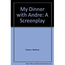 My Dinner with Andre: A Screenplay