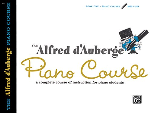 Alfred D'Auberge Piano Course Lesson Book, Bk 1: A Complete Course of Instruction for Piano Students