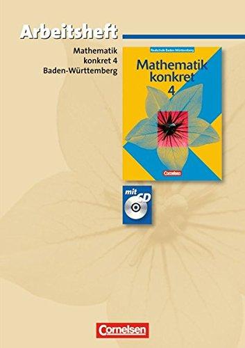 Mathematik konkret - Realschule Baden-Württemberg / Band 4 - Arbeitsheft mit eingelegten Lösungen und CD-ROM,