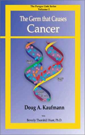 The Germ that Causes Cancer [Paperback] by Kaufmann, Doug A.