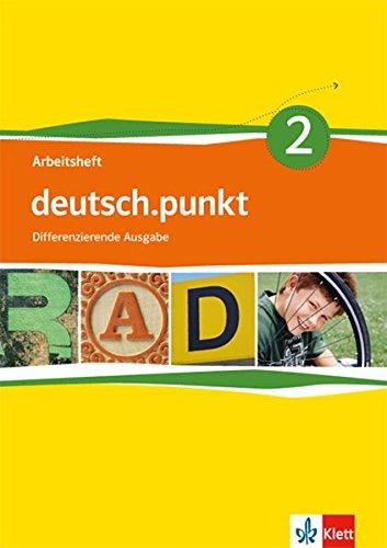 deutsch.punkt 2. Differenzierende Ausgabe: Arbeitsheft Klasse 6 (deutsch.punkt. Differenzierende Ausgabe ab 2012)
