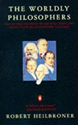 The Worldly Philosophers: The Lives, Times And Ideas of the Great Economic Thinkers (Penguin Business)