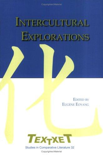 "8: Intercultural Explorations (Textxet: Studies in Comparative Literature / Proceedings of the XVth Congress of the International Comparative Literature Association ""Literature as Cultural Memory"")"
