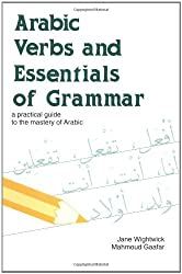 Arabic Verbs and Essentials of Grammar: A Practical Guide to the Mastery of Arabic by Jane Wightwick (1997-08-11)