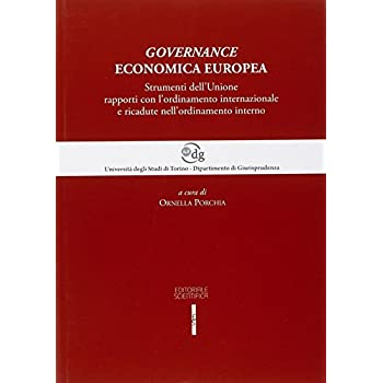 Governance Economica Europea. Strumenti Dell'unione, Rapporti Con L'ordinamento Nazionale E Ricadute Nell'ordinamento Interno