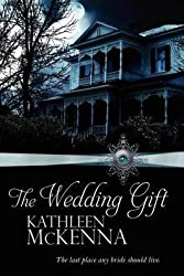 [(The Wedding Gift)] [By (author) Kathleen Mckenna] published on (October, 2011)