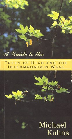 Guide to the Trees of Utah & the Intermountain West