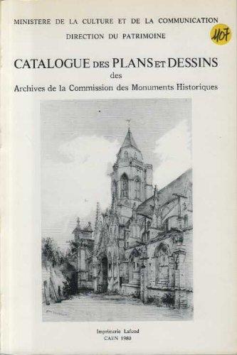 Catalogue des plans et dessins des archives de la Commission des Monuments Historiques Tome 1 -BASSE-NORMANDIE -Calvados, Manche et Orne