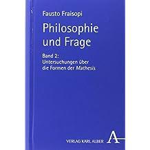 Philosophie und Frage: Band 2: Untersuchungen über die Formen der Mathesis