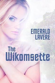 The Wikomsette by [Lavere, Emerald]