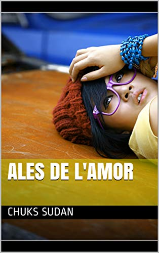 ales de l'amor (Catalan Edition) por Chuks Sudan