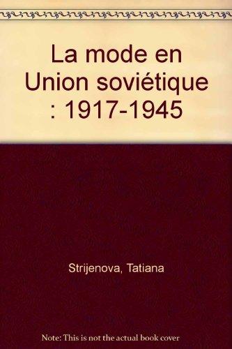 La mode en Union soviétique : 1917-1945 par Tatiana Strijenova