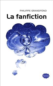 La fanfiction par [Grandfond, Philippe]