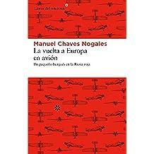 La vuelta a Europa en avión (Libros del Asteroide nº 99)