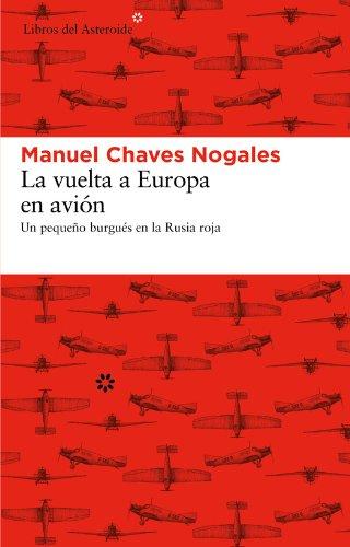 La vuelta a Europa en avión (Libros del Asteroide) por Manuel Chaves Nogales