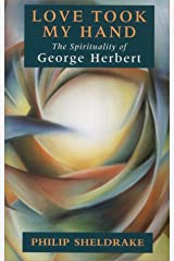 Love Took My Hand: The Spirituality of George Herbert Paperback
