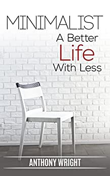 Minimalist minimalist a better life with less blissful for Minimalist living amazon