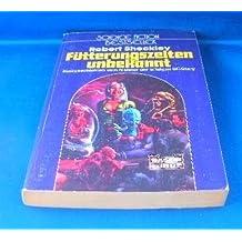 Fütterungszeiten unbekannt - Science Fiction-Stories