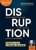 Disruption : intelligence artificielle, fin du salariat, humanité augmentée / Stéphane Mallard | Mallard, Stéphane. Auteur