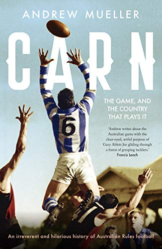 Carn: The Game, and the Country that Plays it (English Edition)