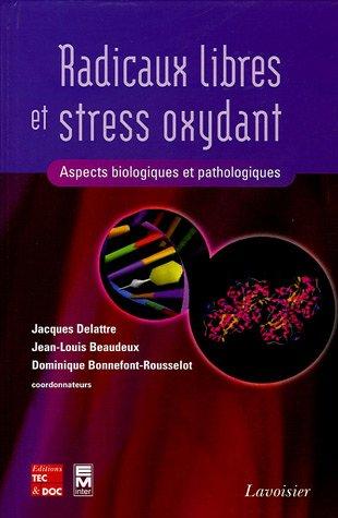 Radicaux libres et stress oxydant : Aspects biologiques et pathologiques