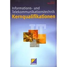 Kernqualifikationen Informations- und Telekommunikationstechnik. Lehr-/Fachbuch (Lernmaterialien)