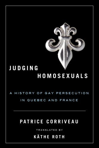 Judging Homosexuals (Sexuality Studies) by Patrice Corriveau (2012-01-01)
