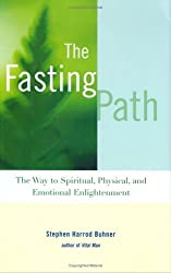 The Fasting Path: For Spiritual, Emotional, and Physical Healing and Renewal by Stephen Harrod Buhner (2003-09-15)